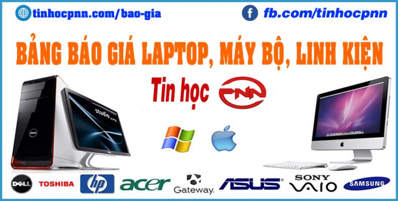 Bảng báo giá laptop, máy bộ, linh kiện máy tính cũ giá rẻ hcm