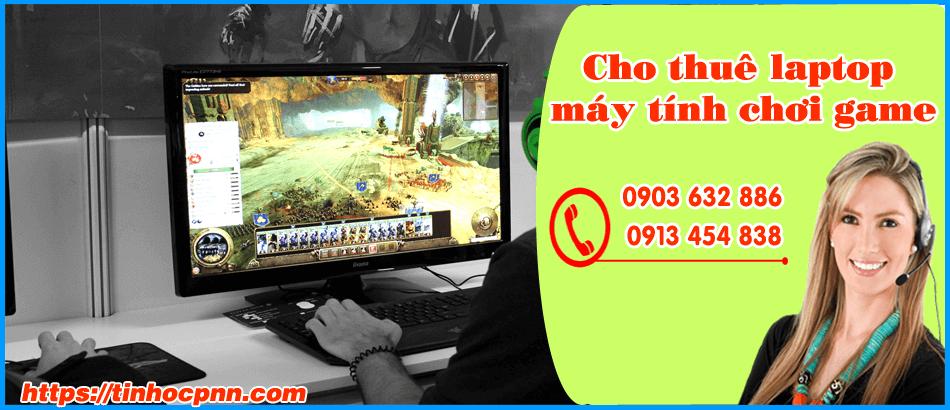 Cho thuê laptop máy tính chơi game giá rẻ tphcm