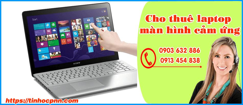 Cho thuê laptop màn hình cảm ứng