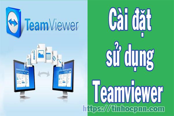 Hướng dẫn cài đặt và cách sử dụng teamviewer bản mới nhất